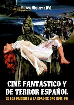 cine_fantastico_y_de_terror_espa_ol_de_los_or_genes_a_la_edad_de_oro_1912_1983_ruben_higueras